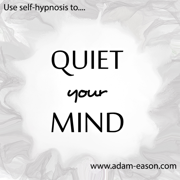 Quiet the mind: Use Hypnosis To Quiet The Mind And Drift To
