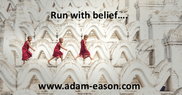 Running with Belief: 18 Steps To Running With Positive Belief