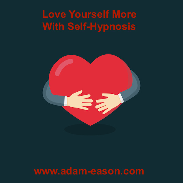 Using Self-Hypnosis To Love Yourself More