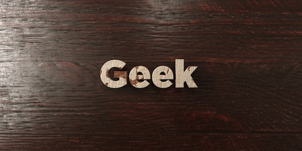 7 Reasons Why Being a Geek is Awesome