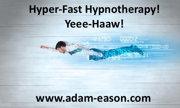 Get It Here! Super Speedy Mega Hyper Quick Hypnotherapy!