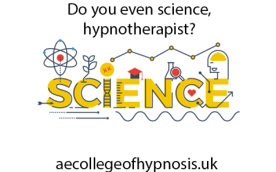 Why We Need Much More Science and Scientific Thinking in the Hypnotherapy Field