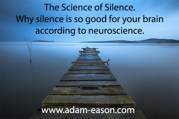 The Science of Silence: Why Silence Is So Good For Your Brain