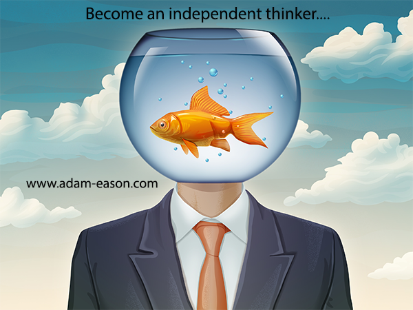 Independent Thinking: How to Be an Independent Thinker
