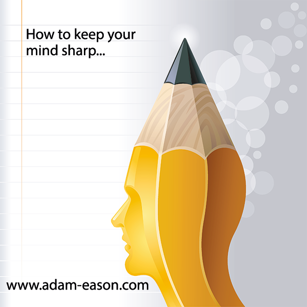 Keep Your Mind Sharp: How To Do So