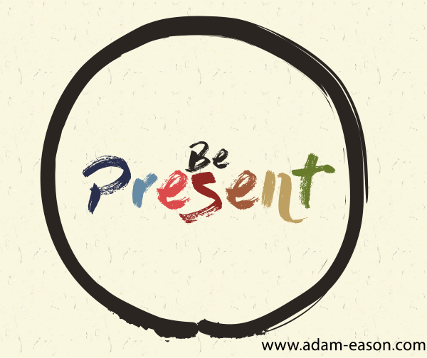 How To Be Present And Why It Matters