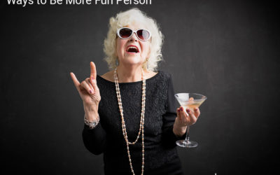 Ways to Be More Fun Person
