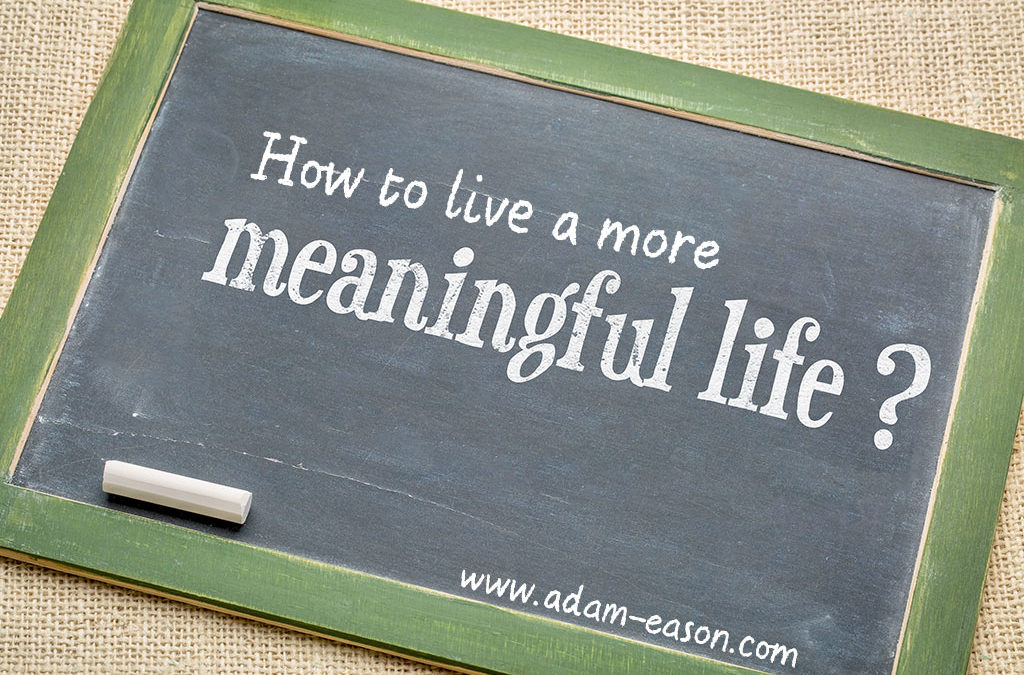 How to Live a More Meaningful Life