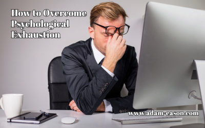 How to Overcome Psychological Exhaustion