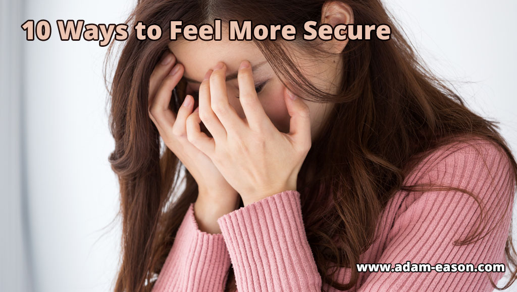 10 Ways to Feel More Secure
