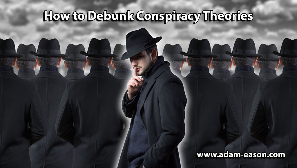 How to Debunk Conspiracy Theories