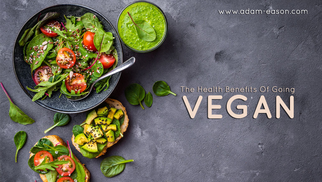 The Health Benefits Of Going Vegan