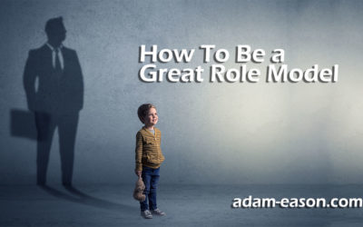 How To Be a Great Role Model