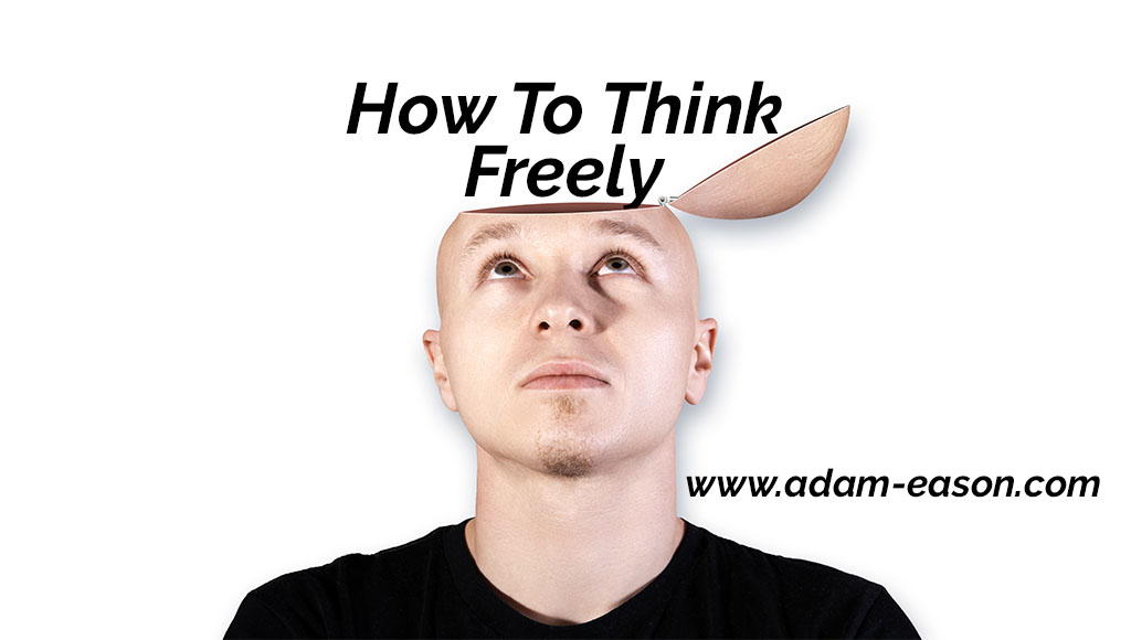 How To Think Freely