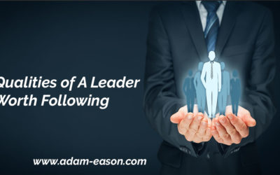 Qualities of A Leader Worth Following