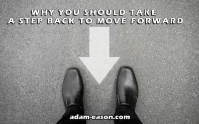 Why You Should Take a Step Back to Move Forward