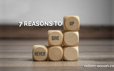 7 Reasons To Never Give Up