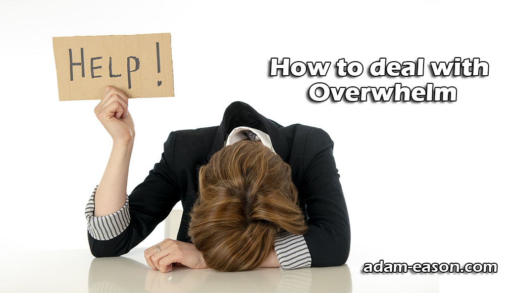 Overwhelm How to deal it