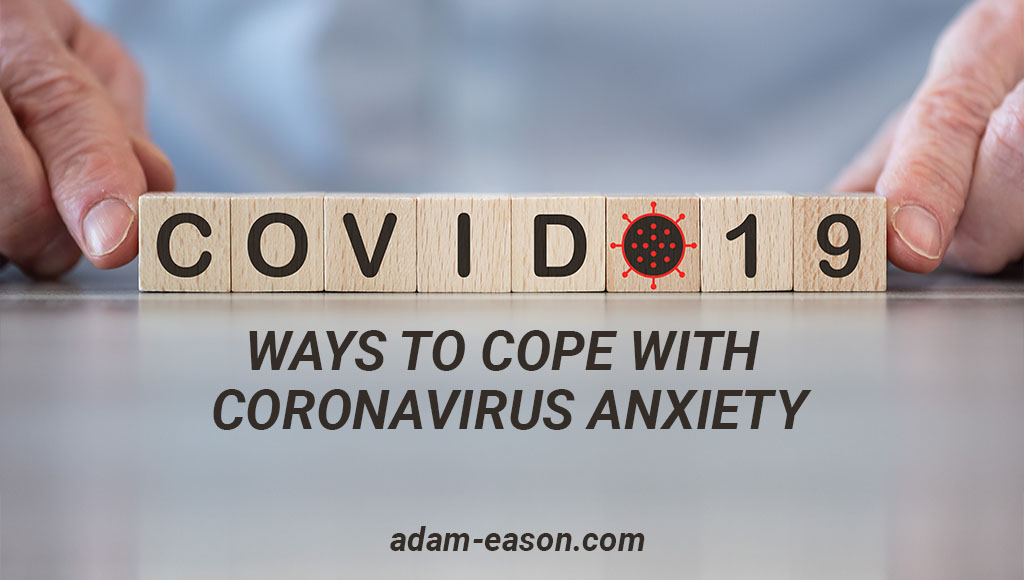 Ways To Cope With Coronavirus Anxiety