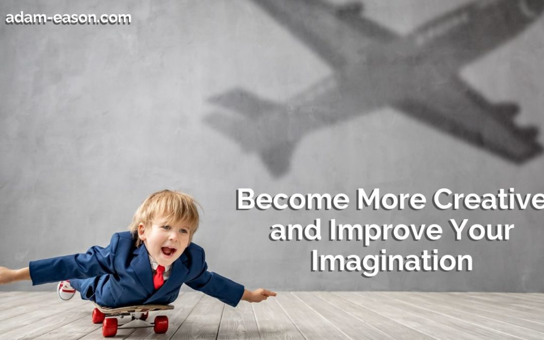 Video: Become More Creative and Improve Your Imagination