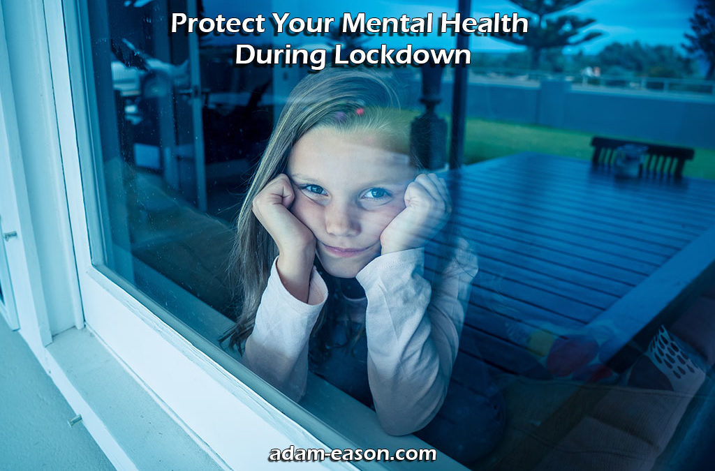 Protect Your Mental Health During Lockdown