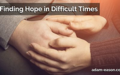 Finding Hope in Difficult Times