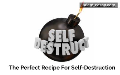Video: The Perfect Recipe For Self-Destruction
