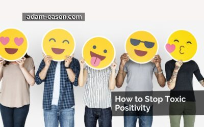 How to Stop Toxic Positivity