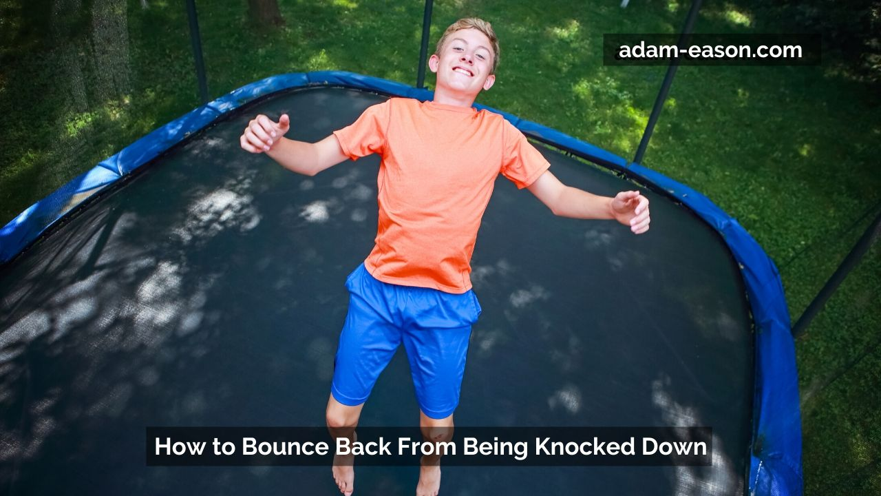 Video: How to Bounce Back From Being Knocked Down