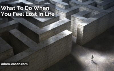 What To Do When You Feel Lost In Life