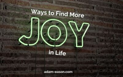Ways To Find More Joy In Life