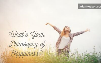 What's Your Philosophy of Happiness?