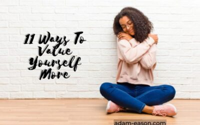 11 Ways To Value Yourself More