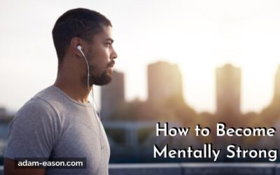 How to Become Mentally Strong