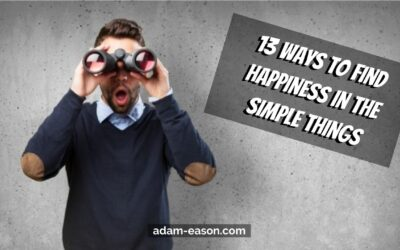 13 Ways to Find Happiness in the Simple Things