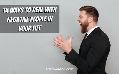 14 Ways to Deal with Negative People in Your Life