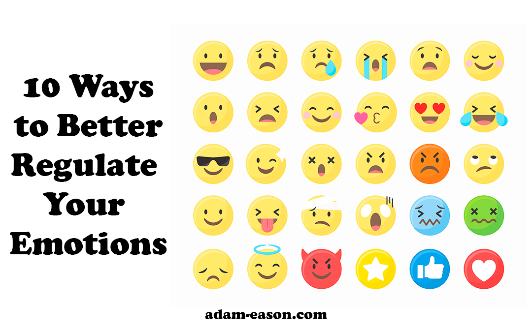 10 Ways to Better Regulate Your Emotions
